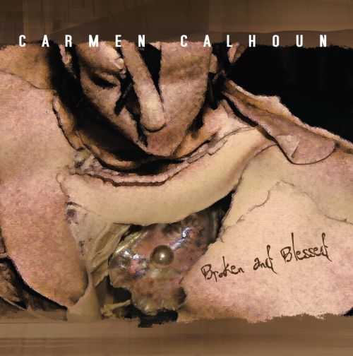 Carmen Calhoun Broken and Blessed CD design